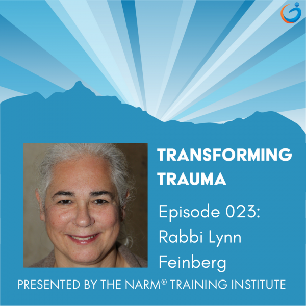 Episode 023: Exploring Historical and Intergenerational Trauma in the Jewish Experience with Rabbi Lynn Feinberg