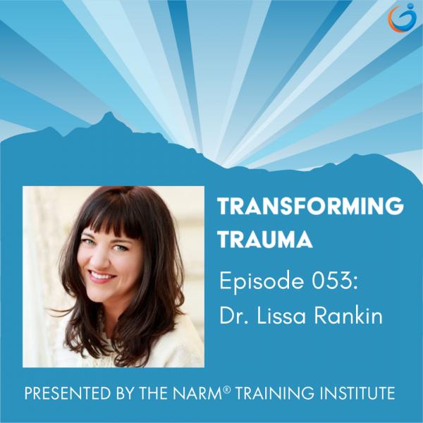 Transforming Trauma: Episode 053